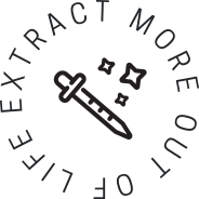 Extract More Out of Life